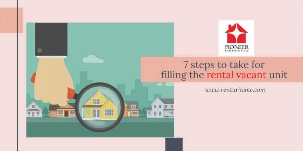 7 steps to take for filling the rental vacant unit